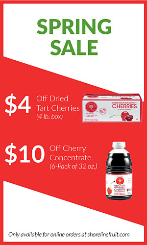 Spring Sale. $4 off 4 lb Dried Cherries and $10 off 6-pack 32 oz Cherry Concentrate